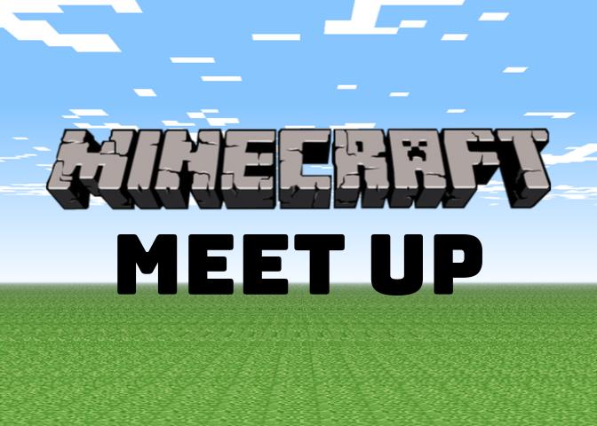 Minecraft Meet Up